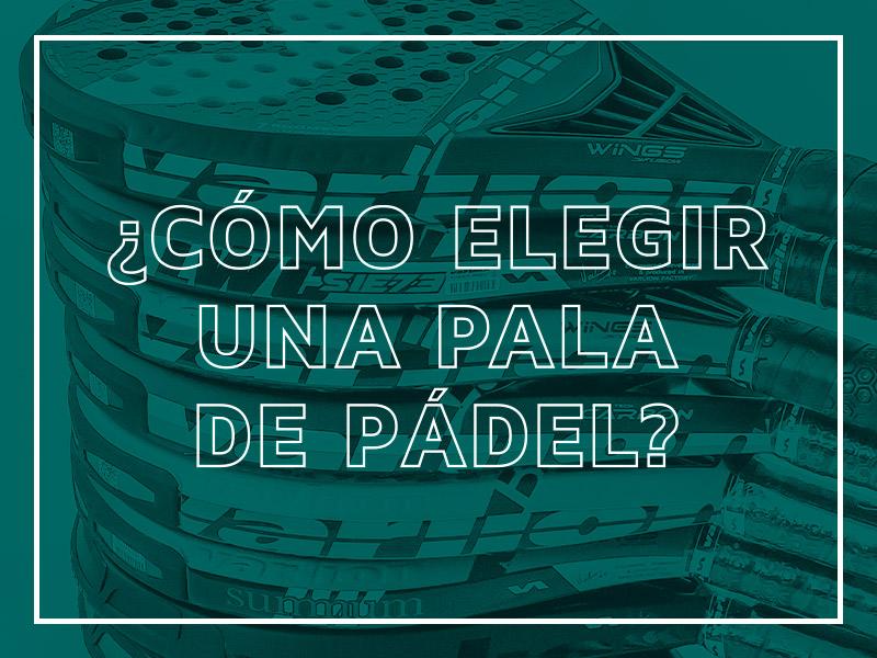 Tips for choosing the right padel racket_Spanish